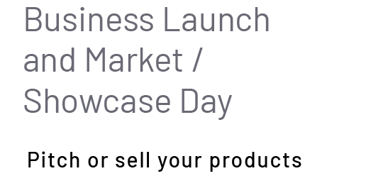 Business Launch and Market / Showcase Day