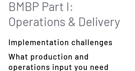 BMBP Part I: Operations & Delivery